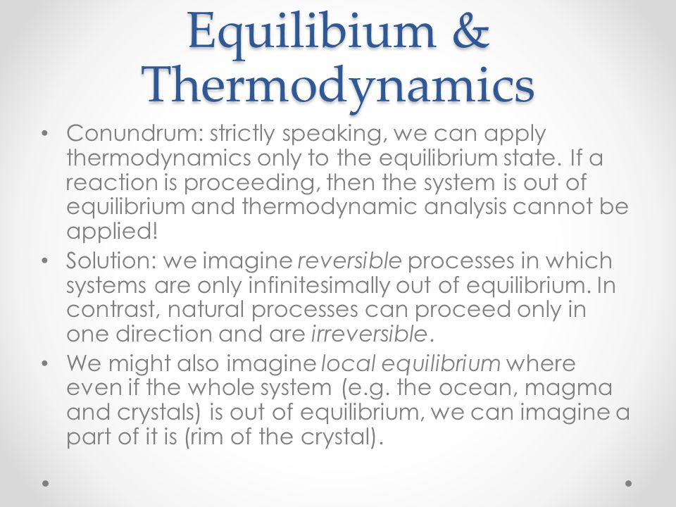 Equilibium & Thermodynamics