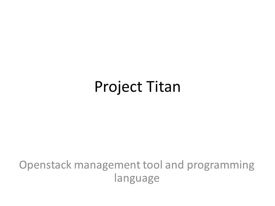 Openstack management tool and programming language