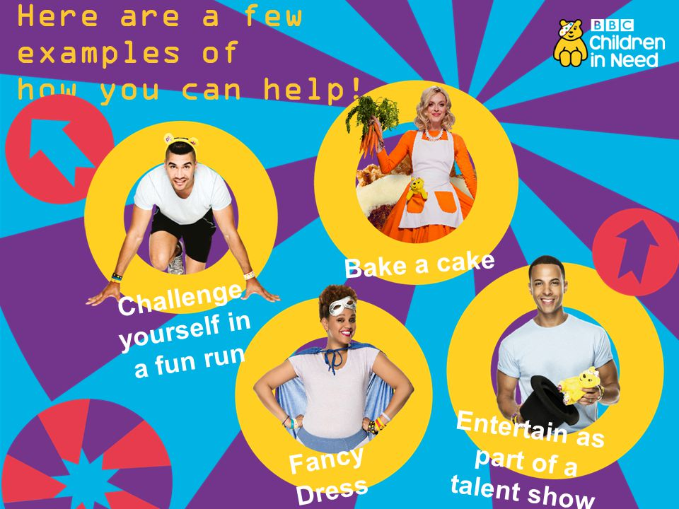 Challenge yourself in a fun run Entertain as part of a talent show