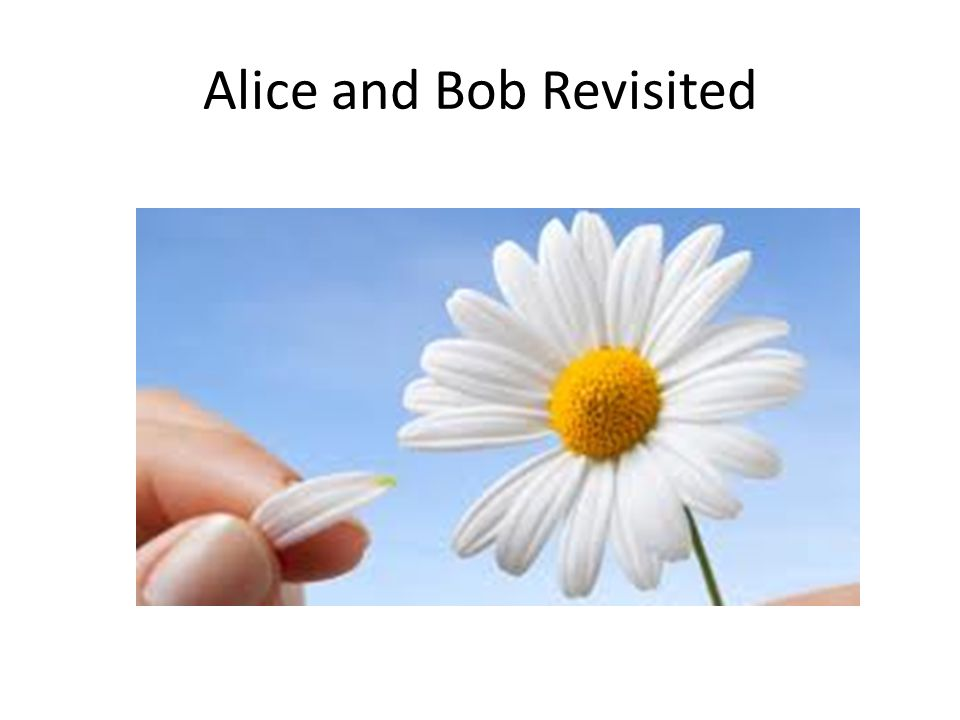 Alice and Bob Revisited