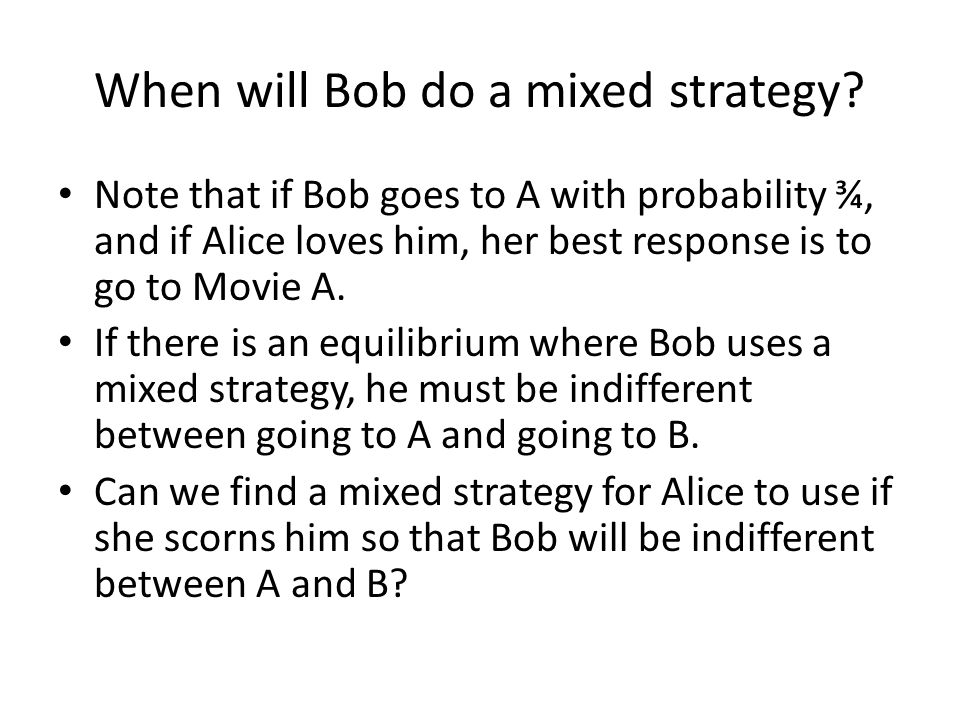 When will Bob do a mixed strategy