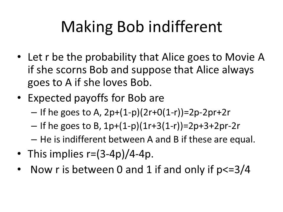 Making Bob indifferent