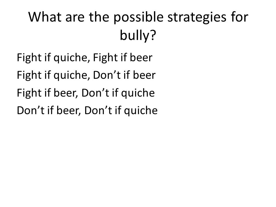 What are the possible strategies for bully