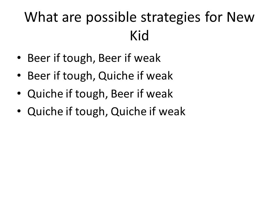 What are possible strategies for New Kid