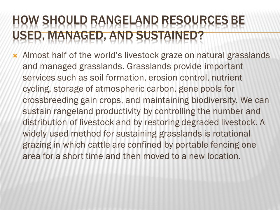 How should rangeland resources be used, managed, and sustained