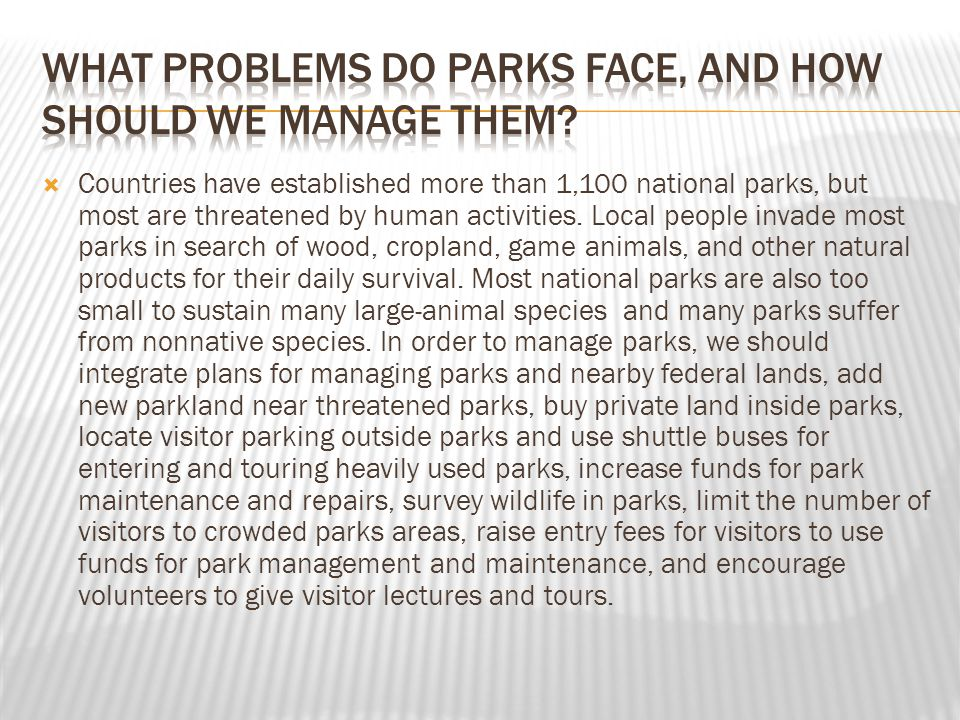 What problems do parks face, and how should we manage them