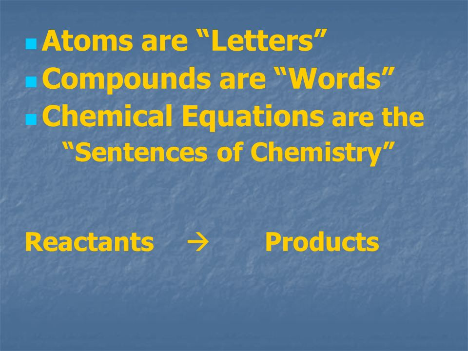 Chemical Equations are the