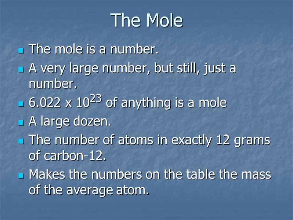 The Mole The mole is a number.