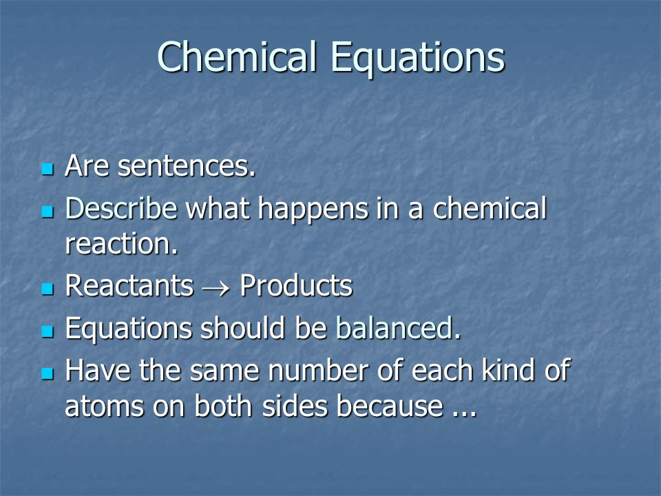Chemical Equations Are sentences.