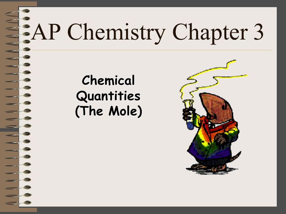 AP Chemistry Chapter 3 Chemical Quantities (The Mole)