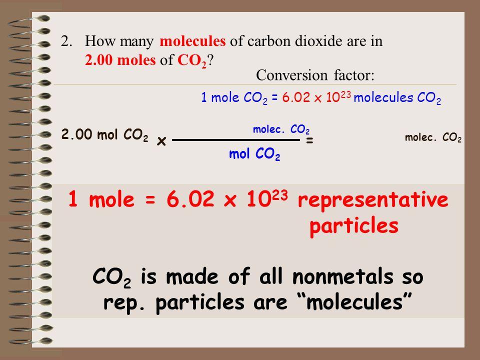 1 mole = 6.02 x 1023 representative particles