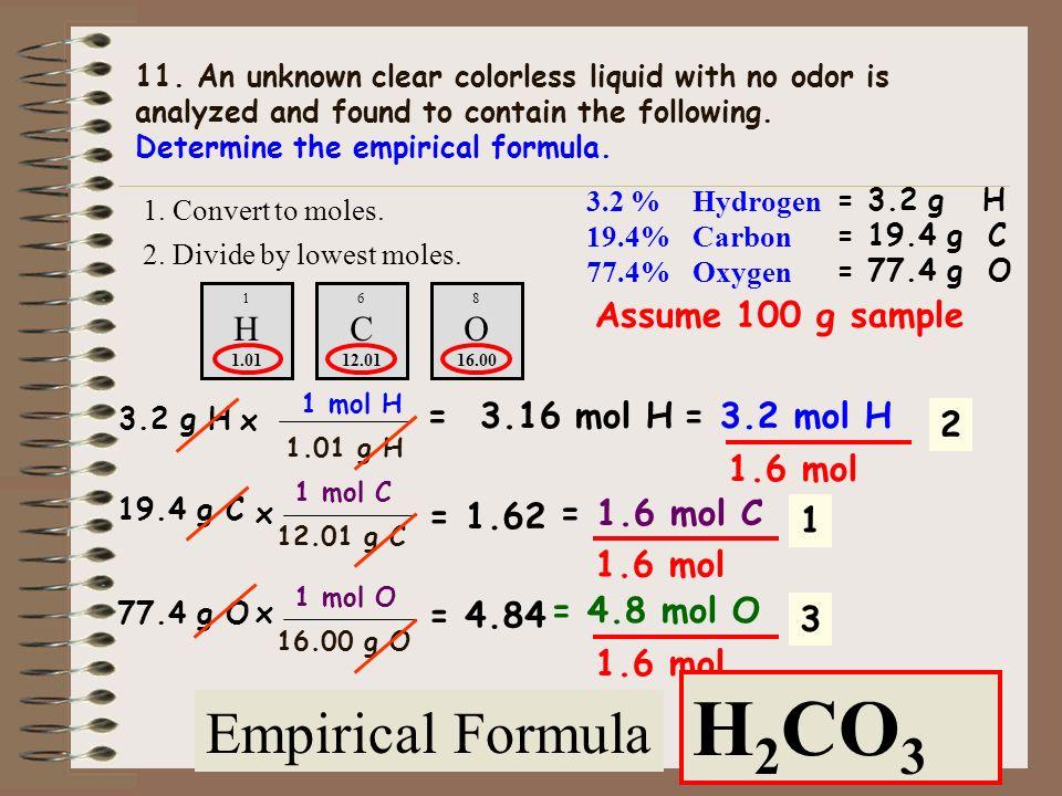 H C O H2CO3 Empirical Formula H C O Assume 100 g sample = 3.16 mol H