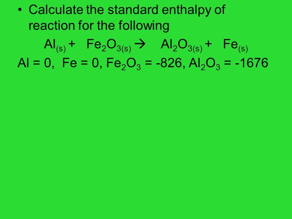 Al(s) + Fe2O3(s)  Al2O3(s) + Fe(s)