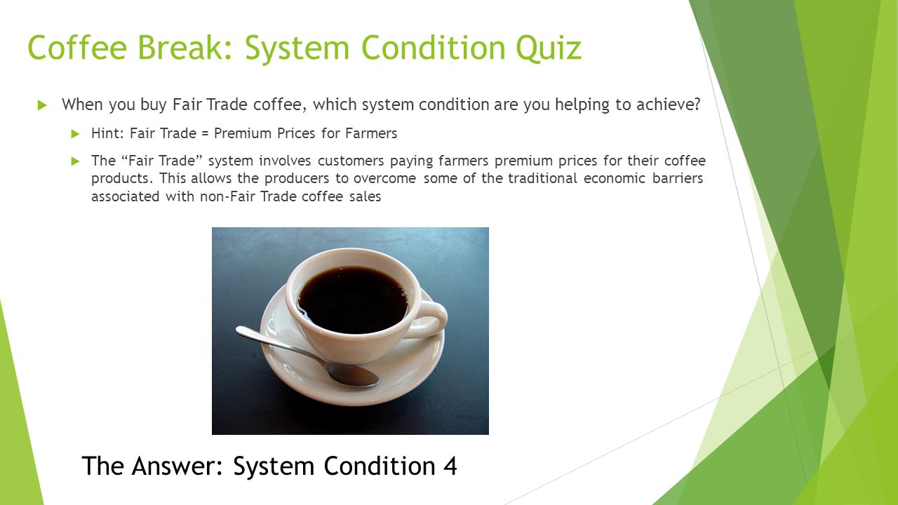 Coffee Break: System Condition Quiz