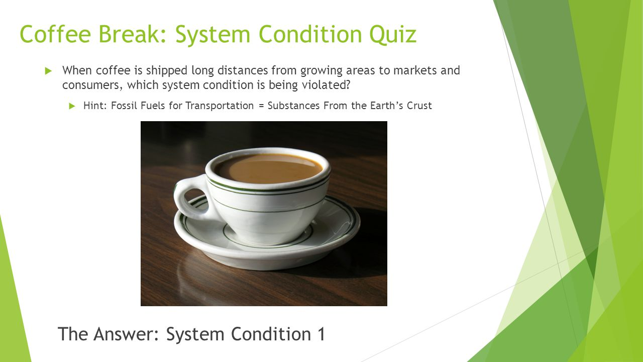 Coffee Break: System Condition Quiz