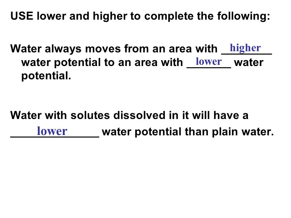 lower USE lower and higher to complete the following: