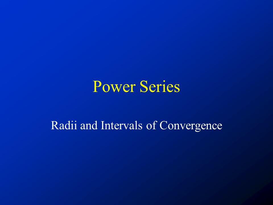 Radii and Intervals of Convergence