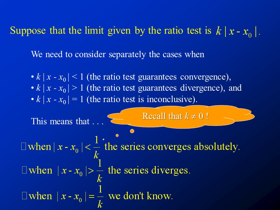 Suppose that the limit given by the ratio test is