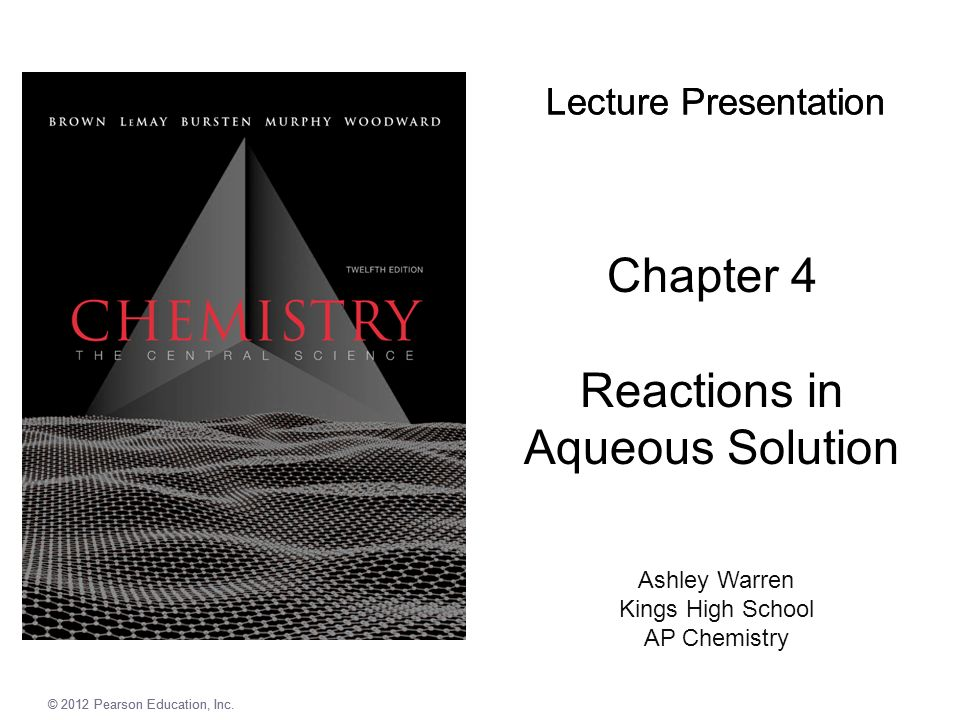 Lecture Presentation Ashley Warren Kings High School AP Chemistry