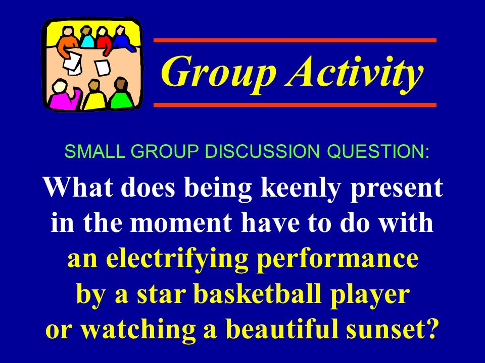by a star basketball player or watching a beautiful sunset