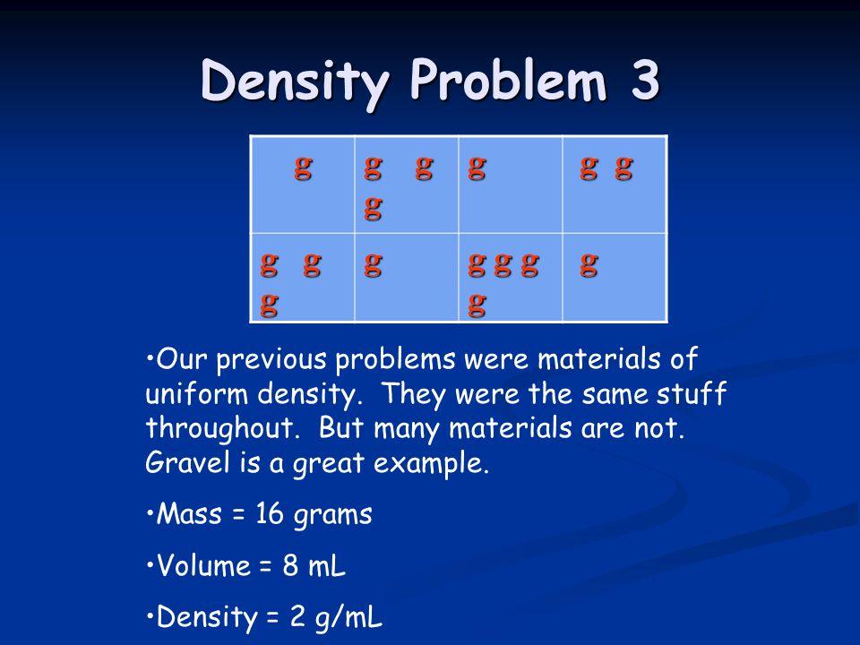 Density Problem 3 g g g g g g g g g g g g g