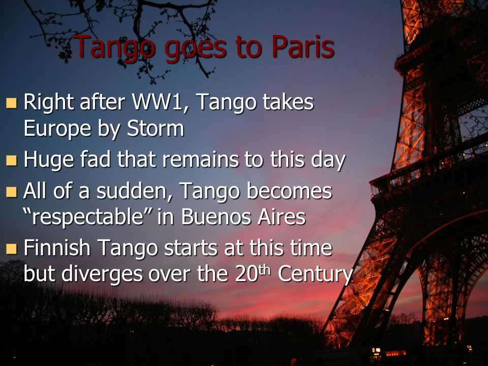 Tango goes to Paris Right after WW1, Tango takes Europe by Storm