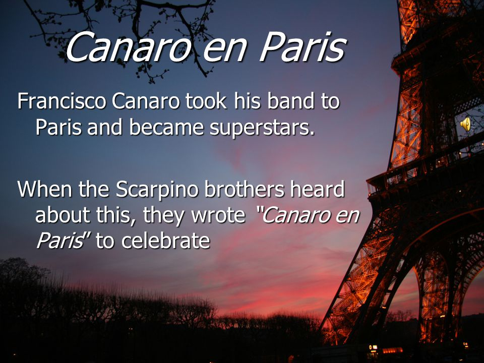 Canaro en Paris Francisco Canaro took his band to Paris and became superstars.
