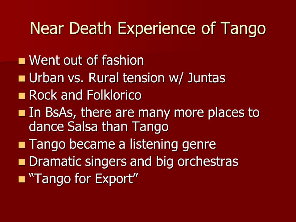 Near Death Experience of Tango