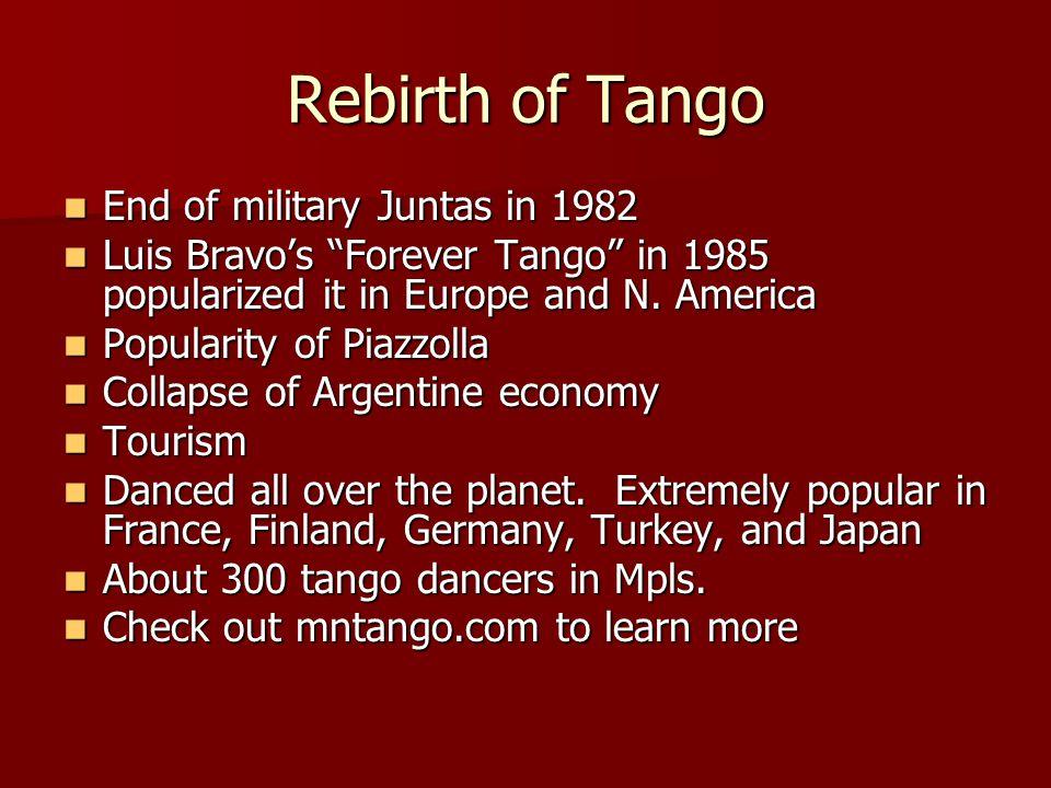 Rebirth of Tango End of military Juntas in 1982