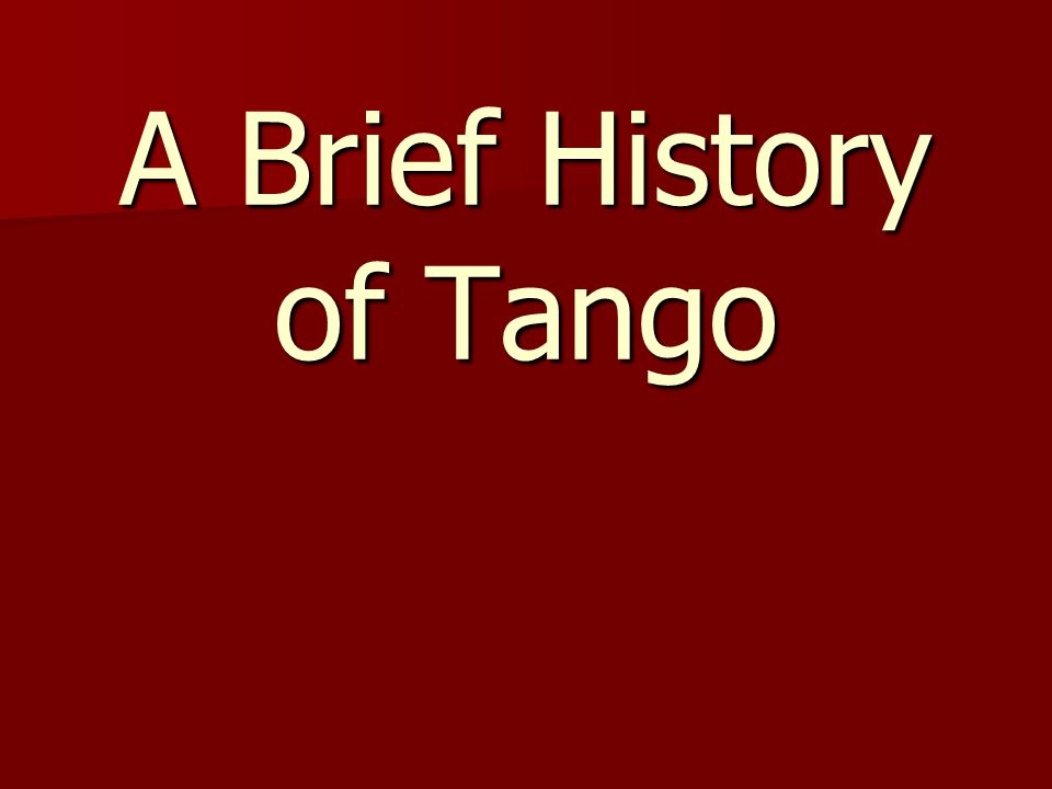 A Brief History of Tango
