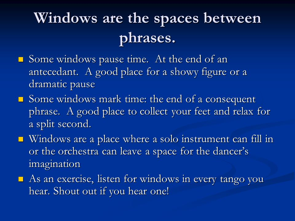 Windows are the spaces between phrases.