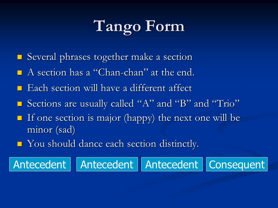 Tango Form Several phrases together make a section