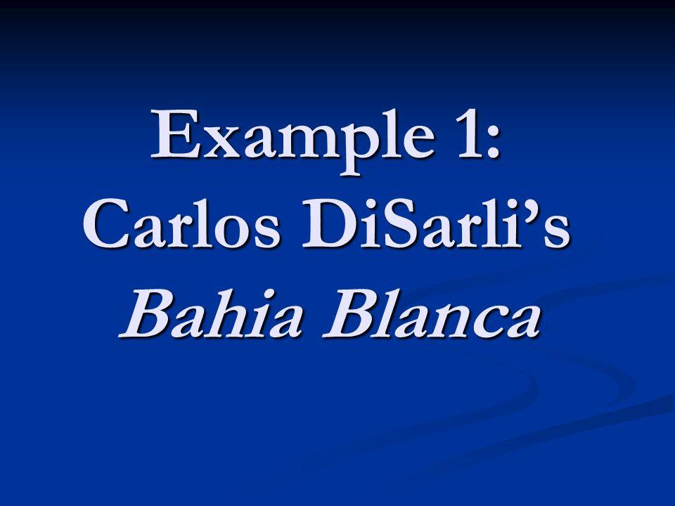 Example 1: Carlos DiSarli's Bahia Blanca