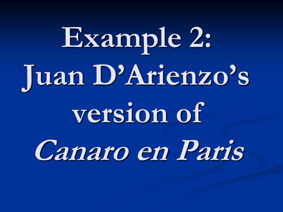 Example 2: Juan D'Arienzo's version of Canaro en Paris