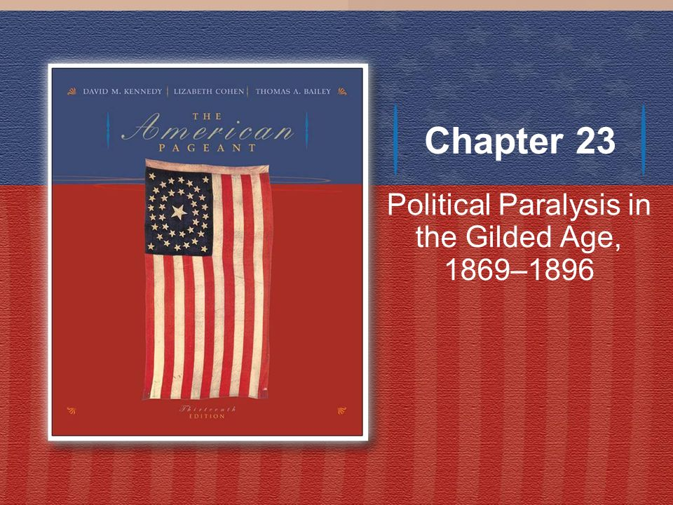 Political Paralysis in the Gilded Age, 1869–1896