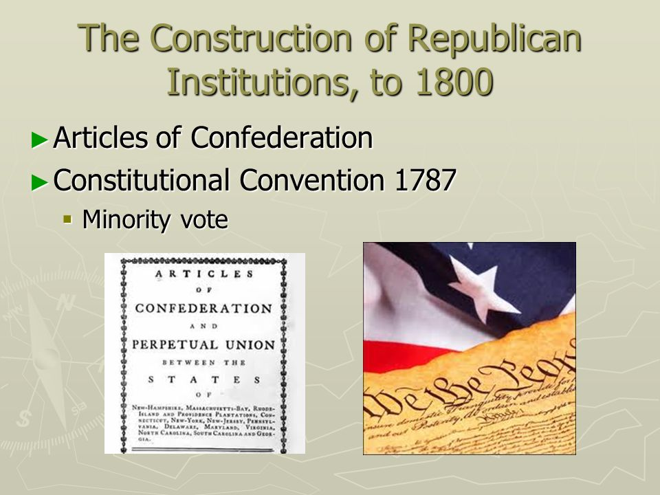 The Construction of Republican Institutions, to 1800