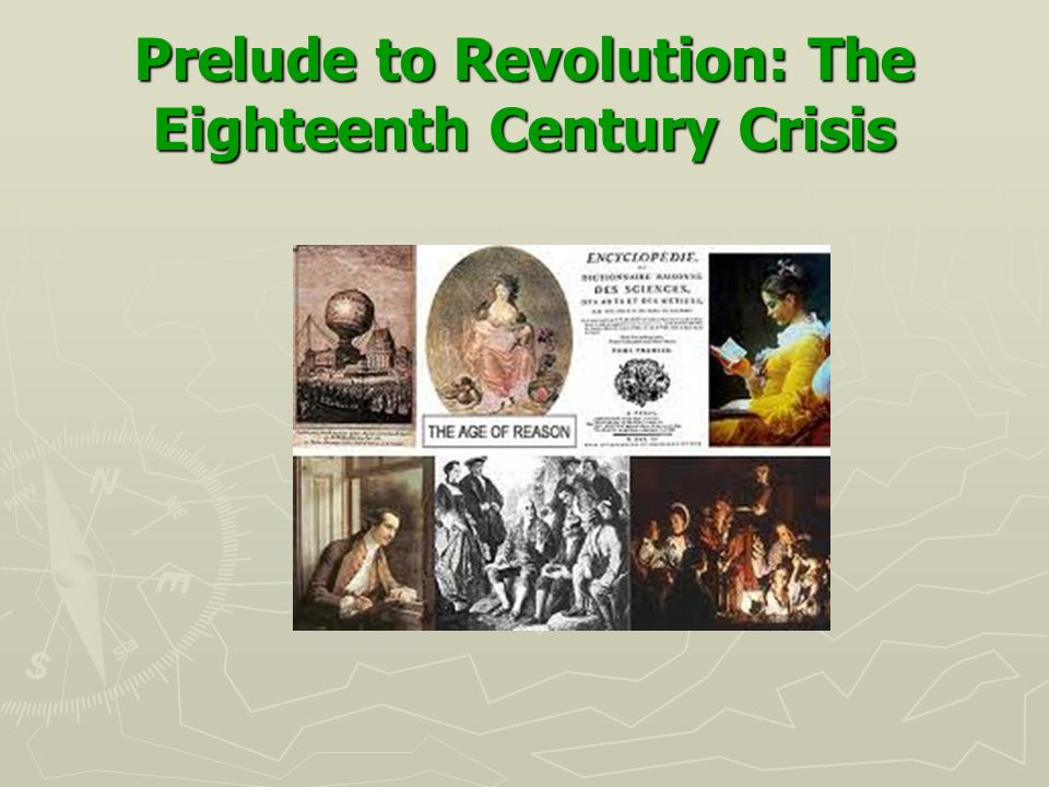 Prelude to Revolution: The Eighteenth Century Crisis
