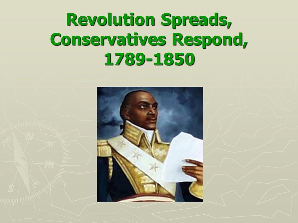Revolution Spreads, Conservatives Respond, 1789-1850