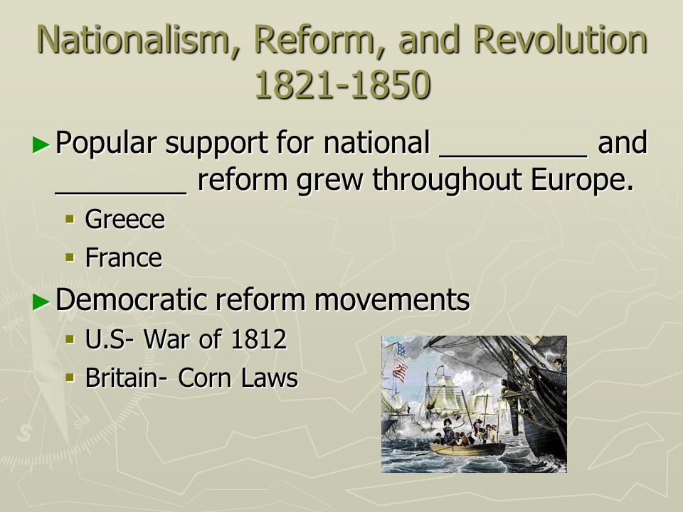 Nationalism, Reform, and Revolution 1821-1850