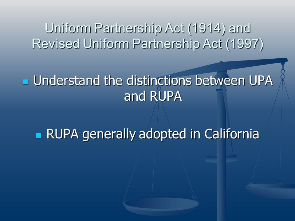 Understand the distinctions between UPA and RUPA