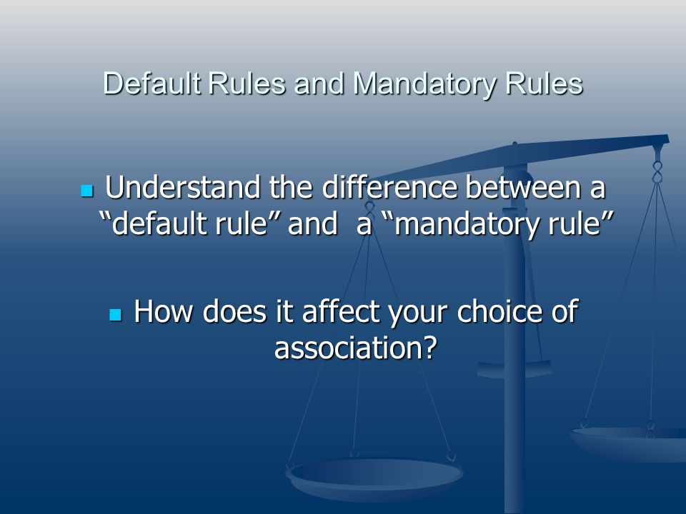 Default Rules and Mandatory Rules