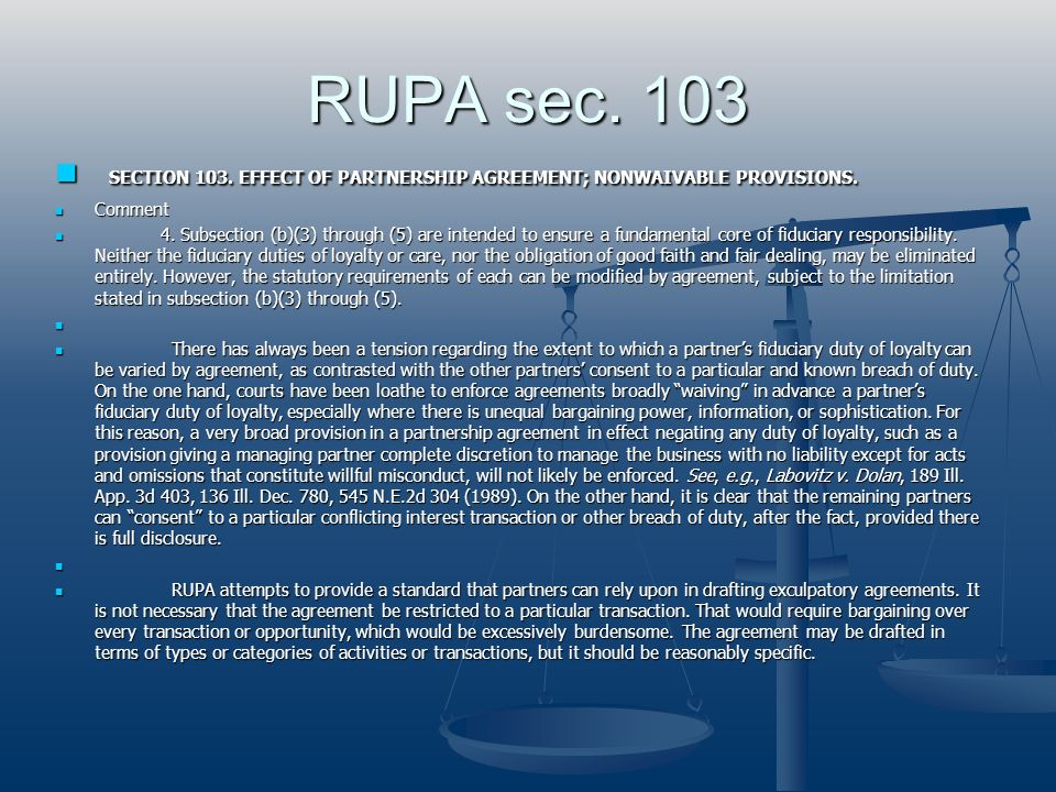 RUPA sec. 103 SECTION 103. EFFECT OF PARTNERSHIP AGREEMENT; NONWAIVABLE PROVISIONS. Comment.