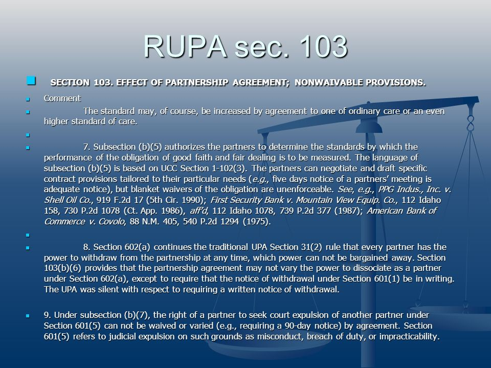 RUPA sec. 103 SECTION 103. EFFECT OF PARTNERSHIP AGREEMENT; NONWAIVABLE PROVISIONS. Comment