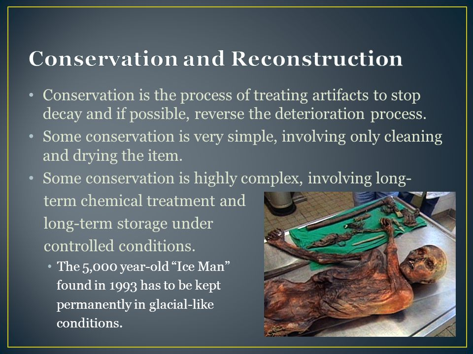 Conservation and Reconstruction