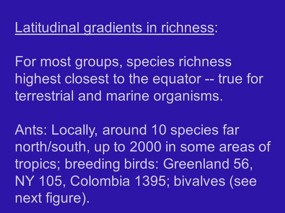 Latitudinal gradients in richness: