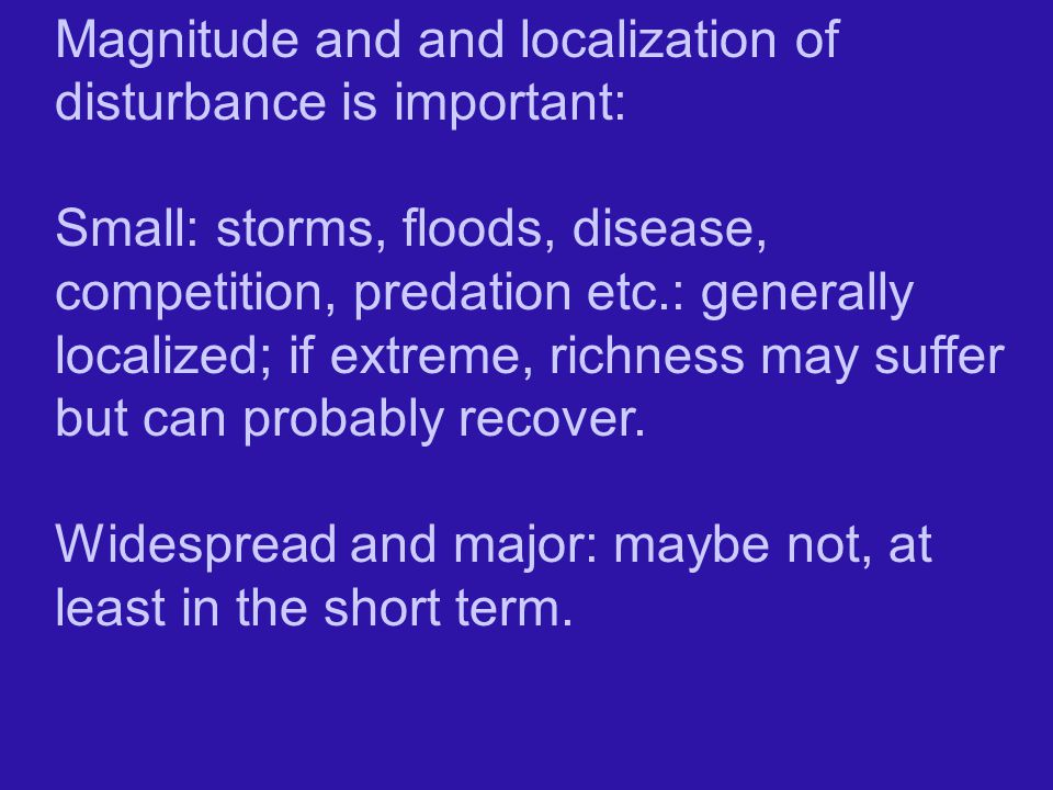 Magnitude and and localization of disturbance is important: