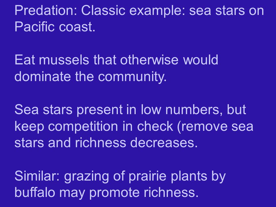 Predation: Classic example: sea stars on Pacific coast.