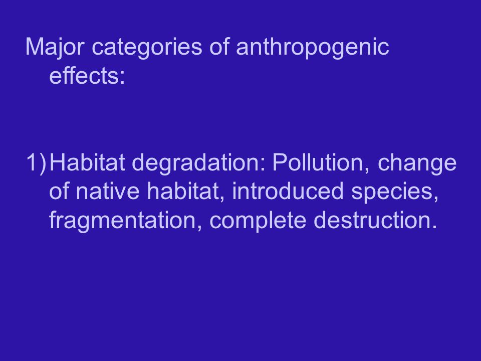 Major categories of anthropogenic effects: