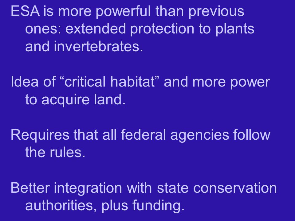 ESA is more powerful than previous ones: extended protection to plants and invertebrates.