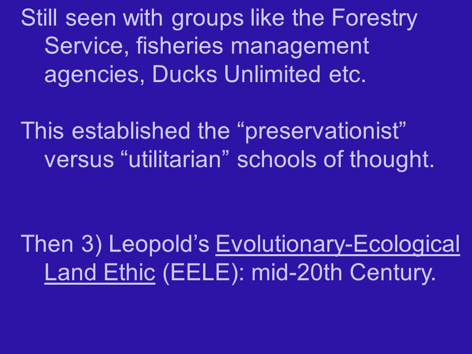 Still seen with groups like the Forestry Service, fisheries management agencies, Ducks Unlimited etc.